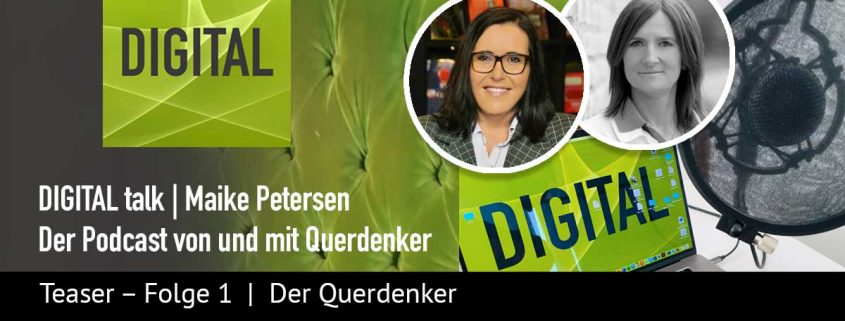 Querdenker Podcast DIGITAL talk - Folge #1 | Artikelbild | Maike Petersen