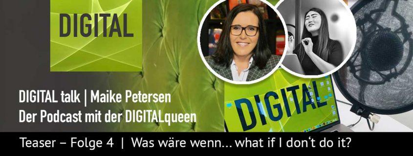 DIGITAL Podcast Folge 4 | Was wäre wennn. einfach machen - DIGITALqueen Maike Petersen - Beitragsvorschaubild