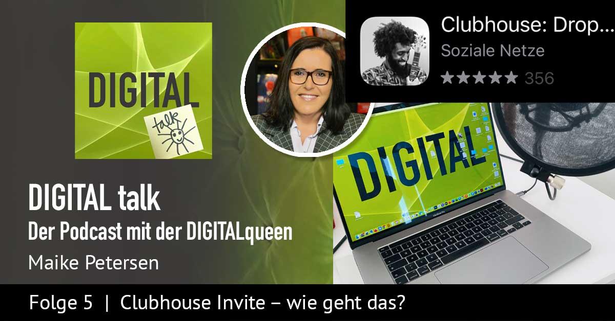 Clubhouse invite - Wie geht das? | Folge 5 - DIGITAL talk Podcast mit Maike Petersen - Beitragsbild 1200x456px