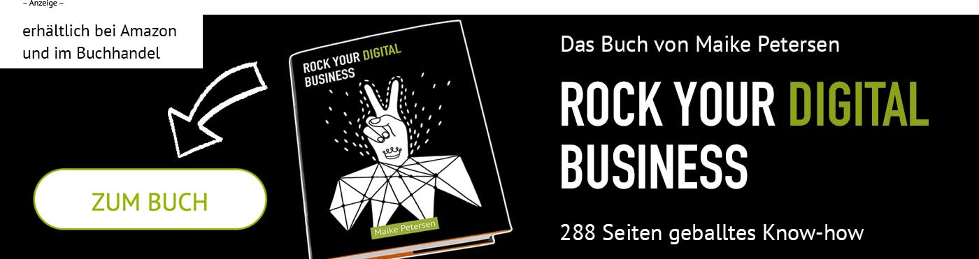 DIGITAL Marketing Expert | Maike Petersen ist Autorin des Buches: ROCK YOUR DIGITAL BUSINESS - Infos