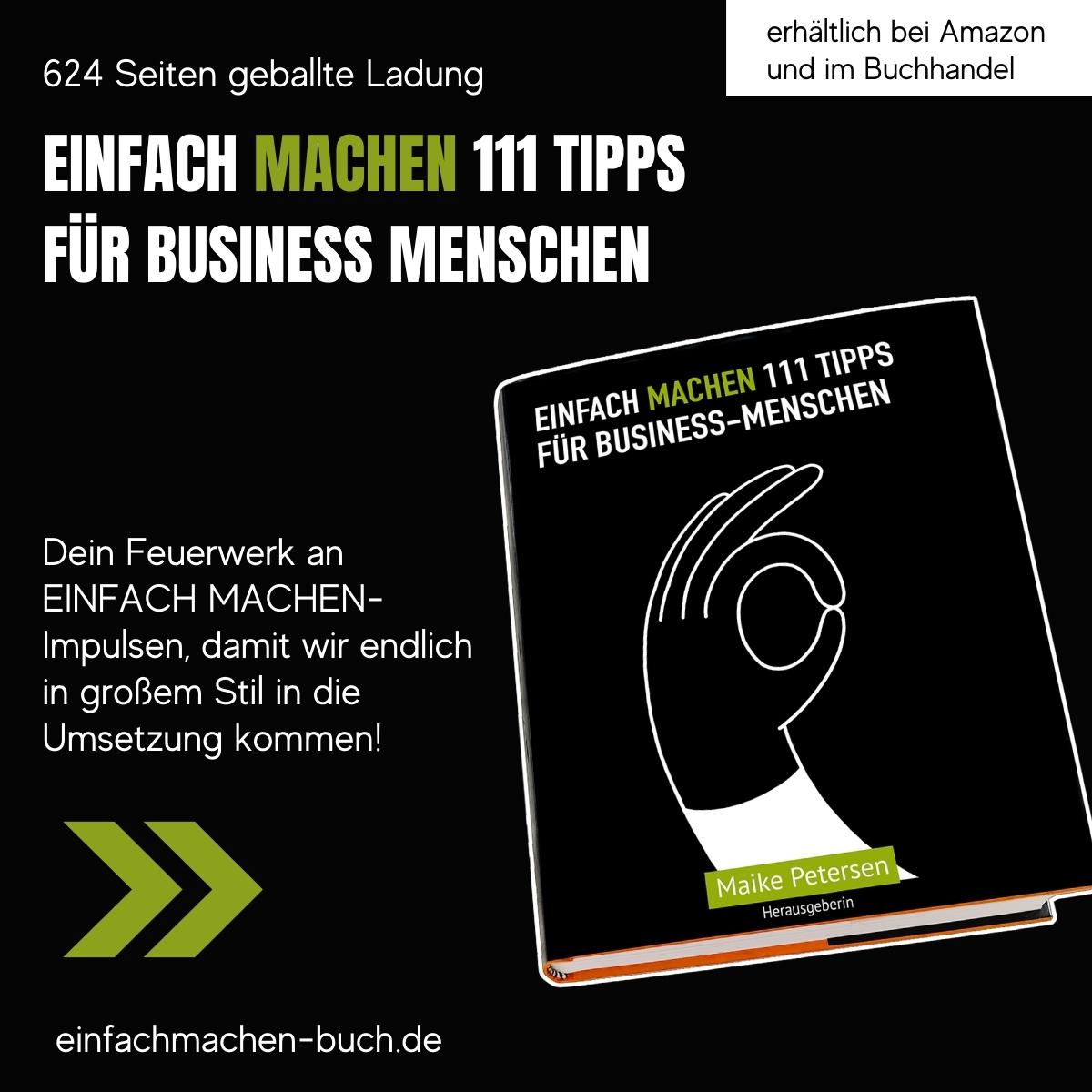 Buch EINFACH MACHEN 111 Tipps FÜR BUSINESS-MENSCHEN | Herausgeberin: Maike Petersen