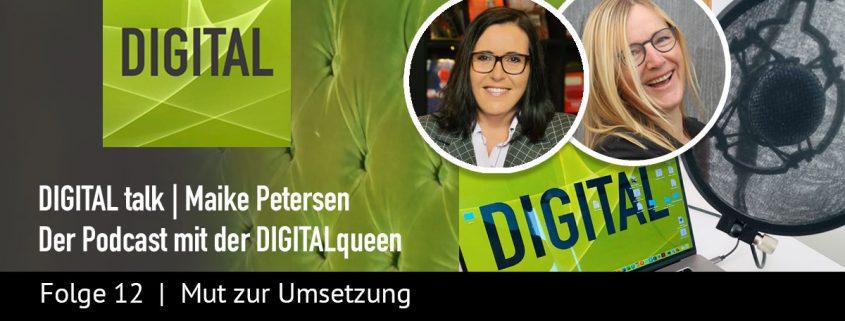 Mut zur Umsetzung | DIGITAL talk Podcast Maike Petersen mit Eva Riedi - Beitragsbild_1200x456